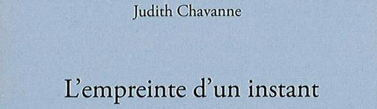 [Chronique] Judith Chavanne, L'Empreinte d'un instant, par Tristan Hordé