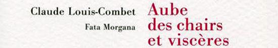 [Chronique] Jean-Paul Gavard-Perret, Le dehors du dedans (Claude Louis-Combet)