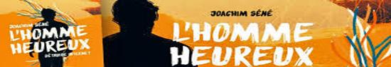 [Chronique] Joachim Séné, L'Homme heureux, par Ahmed Slama